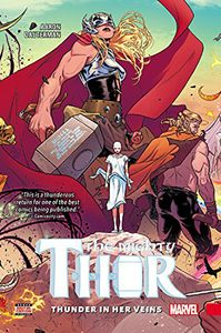 [Mighty Thor: Thunder In Her Veins: Volume 1 (Premiere Edition Hardcover) (Product Image)]