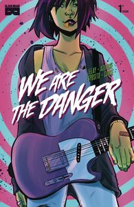 [We Are Danger #1 (Product Image)]