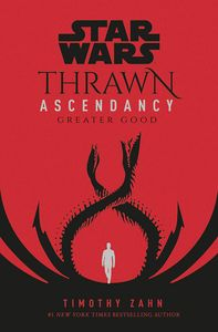 [Star Wars: Thrawn Ascendancy: Book 2: Greater Good (Product Image)]