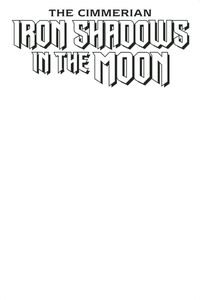 [Cimmerian: Iron Shadows In The Moon #1 (Blank Cover Edition) (Product Image)]