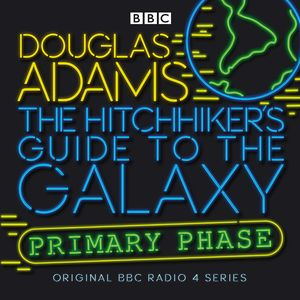[The Hitchhiker's Guide To The Galaxy: Primary Phase (Radio Plays) (Product Image)]