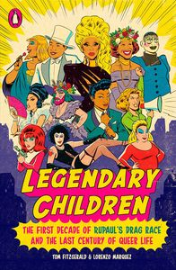 [Legendary Children: The First Decade Of RuPaul's Drag Race (Product Image)]
