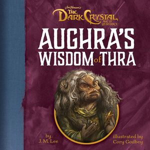 [Jim Henson's The Dark Crystal: Aughra's Wisdom Of Thra (Hardcover) (Product Image)]