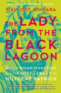 [The Lady From The Black Lagoon: Hollywood Monsters & The Lost Legacy Of Milicent Patrick (Product Image)]