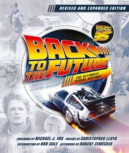 [Back To The Future: Revised & Expanded Edition: The Ultimate Visual History (Hardcover) (Product Image)]