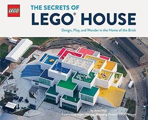 [The Secrets Of LEGO House: Design, Play & Wonder In The Home Of The Brick (Hardcover) (Product Image)]