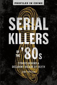 [Profiles In Crime: Serial Killers Of The 80's (Product Image)]