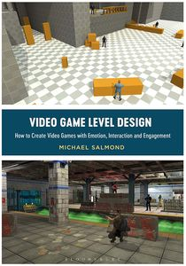 [Video Game Level Design: How To Create Video Games With Emotion, Interaction & Engagement (Product Image)]