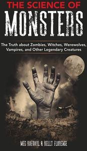 [Science Of Monsters: The Truth About Zombies, Witches, Vampires, Werewolves & Other Legendary Creatures (Product Image)]