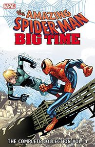 [Spider-Man: Big Time:  The Complete Collection: Volume 4 (Product Image)]
