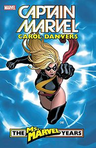 [Captain Marvel: Carol Danvers: Volume 1: Ms Marvel Years (Product Image)]