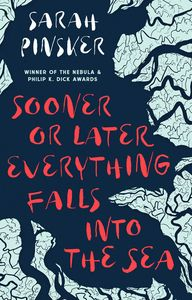 [Sooner Or Later Everything Falls Into The Sea (Hardcover) (Product Image)]