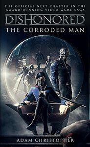 [Dishonored: The Corroded Man (Product Image)]