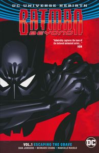 [Batman Beyond: Volume 1: Escaping The Grave (Rebirth) (Product Image)]