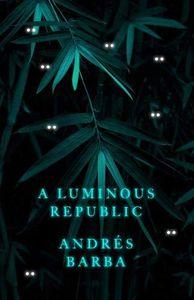 [A Luminous Republic (Hardcover) (Product Image)]
