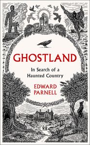 [Ghostland: In Search Of A Haunted Country (Hardcover) (Product Image)]