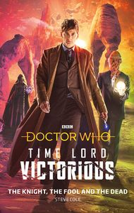 [Doctor Who: Time Lord Victorious: The Knight, The Fool & The Dead (Hardcover) (Product Image)]