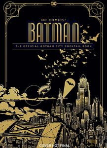 [DC Comics: The Official Gotham City Cocktail Book (Hardcover) (Product Image)]