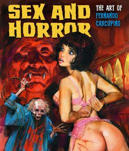 [Sex & Horror: Volume 3: The Art Of Fernando Carcupino (Softcover) (Product Image)]