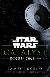 [Star Wars: Catalyst: A Rogue One Novel (Product Image)]