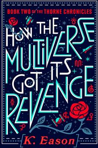 [Thorne Chronicles: Book 2: How The Multiverse Got Its Revenge (Hardcover) (Product Image)]