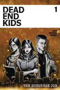 [Dead Ends Kids: Suburban Job #1 (Cover A Criss) (Product Image)]