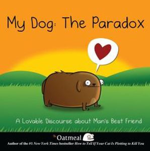 [My Dog: The Paradox: A Lovable Discourse About Man's Best Friend (Hardcover) (Product Image)]