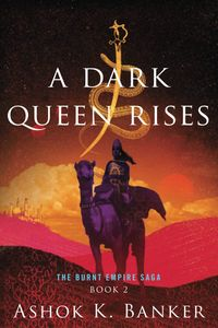 [The Burnt Empire: Book 2: A Dark Queen Rises (Product Image)]