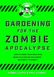 [Gardening For The Zombie Apocalypse (Product Image)]