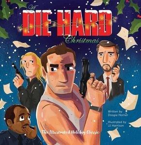 [A Die Hard Christmas: The Illustrated Holiday Classic (Hardcover) (Product Image)]