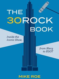 [The 30 Rock Book: Inside The Iconic Show, From Blerg To EGOT (Hardcover) (Product Image)]
