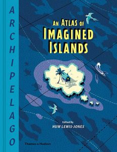 [Archipelago: An Atlas Of Imagined Islands (Hardcover) (Product Image)]