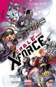 [Cable & X-Force: Volume 3: This Won't End Well (Product Image)]
