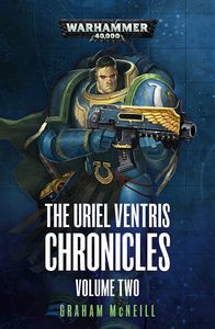 [Warhammer 40K: The Uriel Ventris Chronicles: Volume 2 (Product Image)]