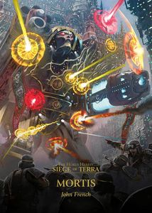 [Warhammer: The Horus Heresy: Siege Of Terra: Book 5: Mortis (Hardcover) (Product Image)]