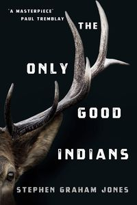 [The Only Good Indians (Signed) (Product Image)]