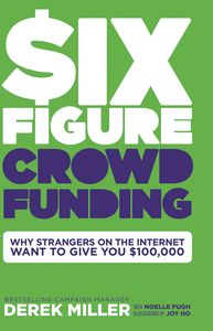 [Six Figure Crowdfunding: No Bullsh*T Guide (Hardcover) (Product Image)]