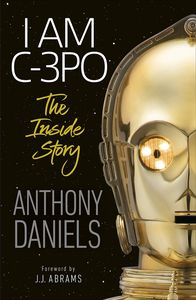 [I Am C-3PO: The Inside Story (Product Image)]