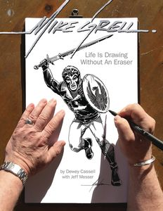 [Mike Grell: Life Is Drawing Without An Eraser (Limited Edition - Hardcover) (Product Image)]