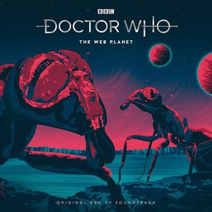 [Doctor Who: The Web Planet: 1st Doctor TV Soundtrack (Product Image)]
