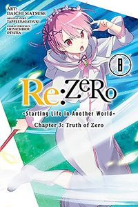 [Re: ero Starting Life In Another World: Chapter 3: Truth Zero: Volume 8 (Product Image)]