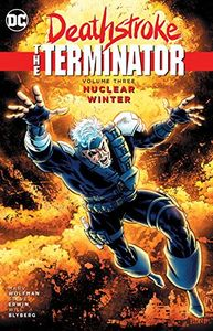 [Deathstroke The Terminator: Volume 3: Nuclear Winter (Product Image)]