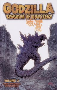[Godzilla: Kingdom Of Monsters: Volume 3 (Product Image)]