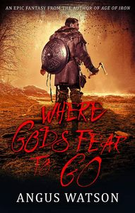 [West Of West: Book 3: Where Gods Fear To Go (Signed Edition) (Product Image)]