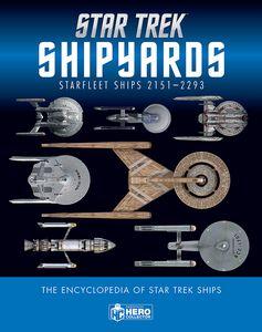 [Star Trek: Shipyards Starships: 2151-2293: The Encyclopedia Of Starfleet Ships (Hardcover) (Product Image)]