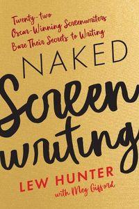 [Naked Screenwriting: Twenty-Two Oscar-Winning Screenwriters Bare Their Secrets to Writing (Product Image)]