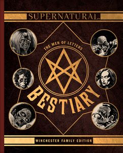 [Supernatural: The Men Of Letters Bestiary: Winchester Family Edition (Hardcover) (Product Image)]