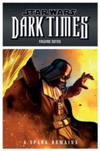 [Star Wars: Dark Time: Volume 7: Spark Remains (Product Image)]