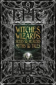 [Witches, Wizards, Seers & Healers: Myths & Tales (Hardcover) (Product Image)]