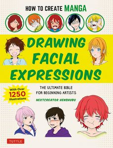 [How To Create Manga: Drawing Facial Expressions (Product Image)]